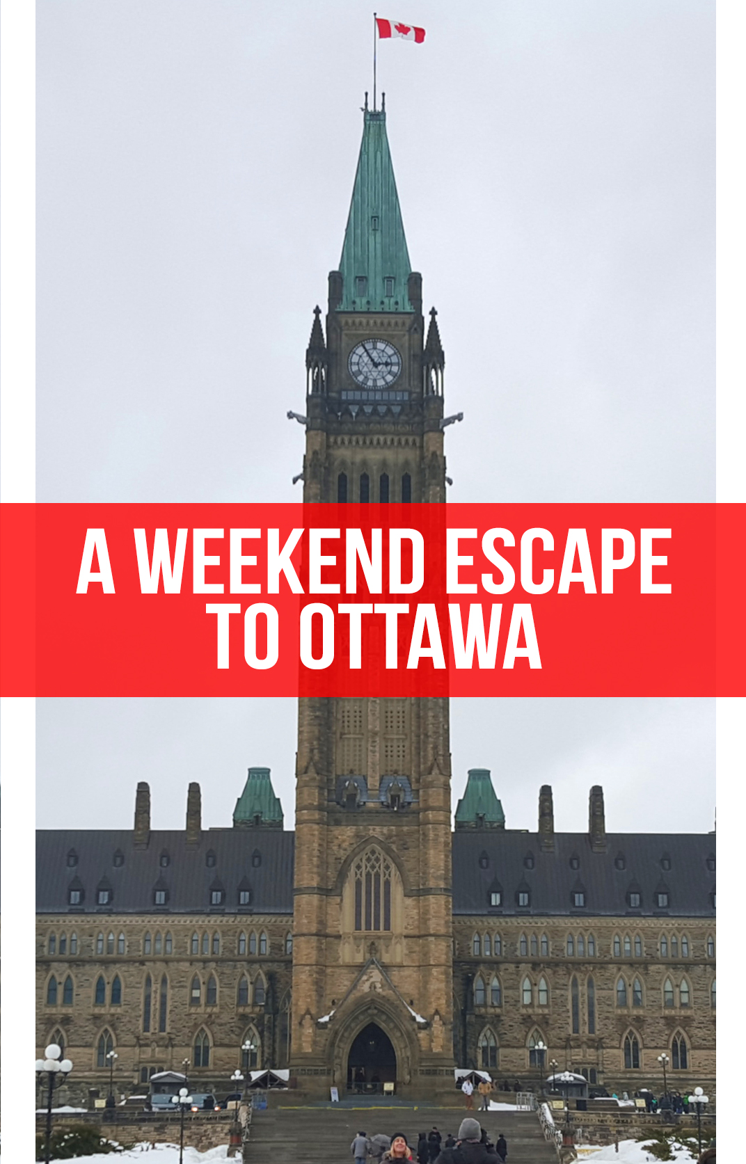 A weekend escape to Ottawa, Canada