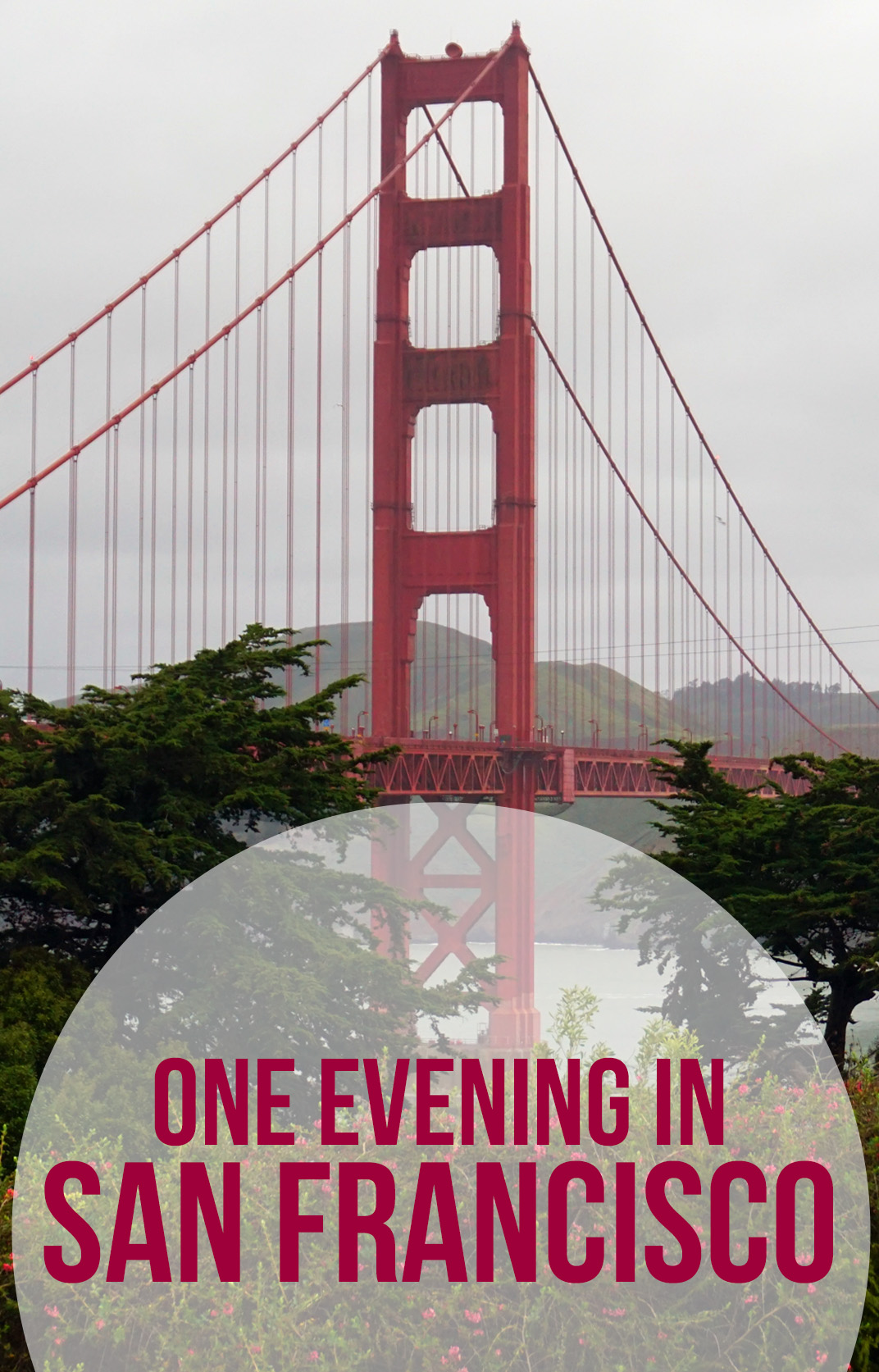 How to see the best of San Francisco in one evening