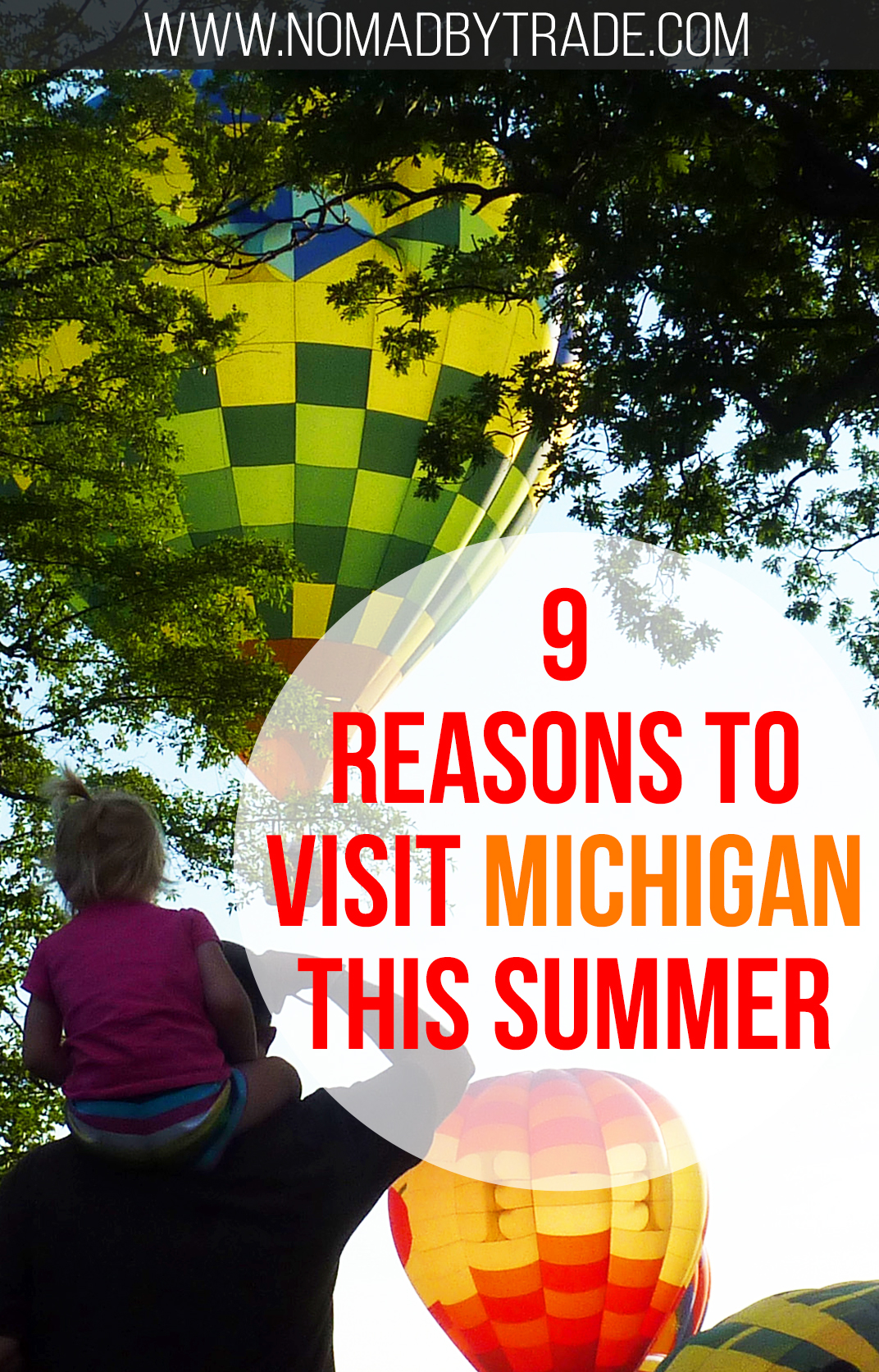 """Girl on her father's shoulders watching hot air balloons in Howell, Michigan with text overlay reading """"9 reasons to visit Michigan this summer"""""""