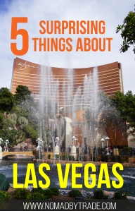 Five surprising things that you'll learn on your first trip to Las Vegas, Nevada